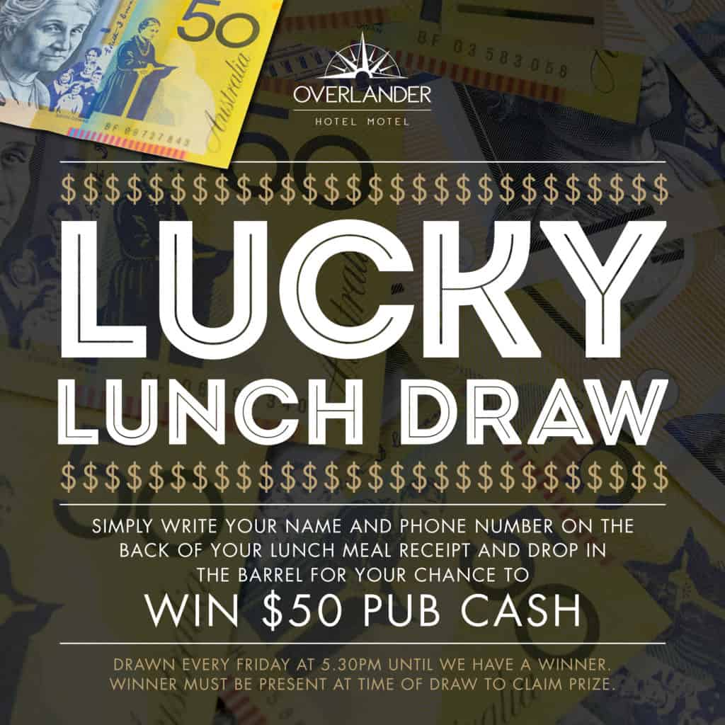 Lucky Lunchdraw - Daily at The Overlander